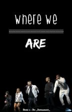 Where We Are (PTX) by bxynne