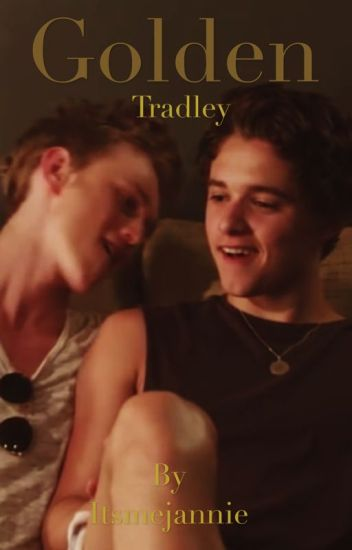 Golden ☞ Tradley Fanfic