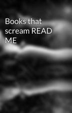 Books that scream READ ME by needyou101