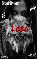 Secuestrada Por El Lobo by BDVRXD