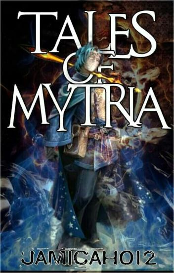 The Tales Of Mytria