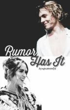 Rumor Has It: A Raura Fanfic by ageisoverrated