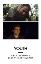 Youth // Everlark // slow updates by KatnissRoots