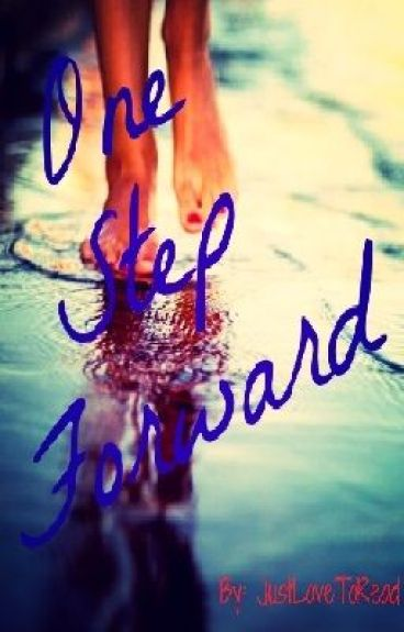 One Step Forward (On Hold) by justlovetoRead