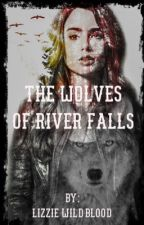 River Falls   {#wattys2017} by LizzieWildblood