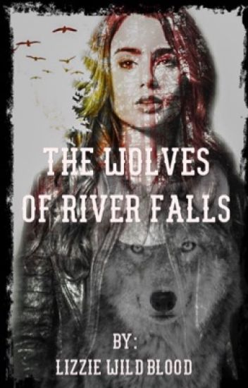 The Wolves of River Falls