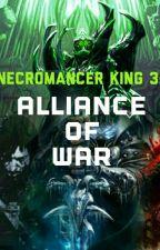 Necromancer King 3 : Alliance Of War by Shaw243