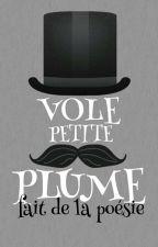 Volepetiteplume fait de la Poésie  by Volepetiteplume