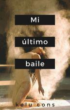 Mi Último Baile by MrsKelloggs