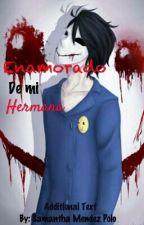 Enamorado De Mi Hermana (Bloody Painter Y Tu) by SamPolo297