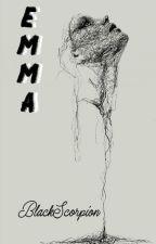 Emma: La amada de un asesino. by BlackScorpion123