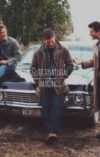 Supernatural Imagines by asalwinchester1967