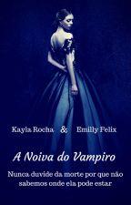A Noiva Do Vampiro by Sisters_Happy