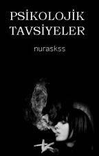 PSİKOLOJİK TAVSİYELER by nuraskss
