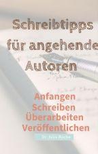 Besser Schreiben. Überarbeiten. Anfangen! Schreibtipps für angehende Autoren by xoschreiben