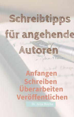 Besser Schreiben überarbeiten Anfangen Schreibtipps Für Angehende