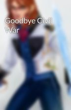 Goodbye Civil War by SpeedsterBlack