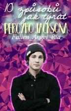 10 Způsobů, jak týrat Percyho Jacksona za jeho zpěv - Cz✔ by Fallen_Angel_Ria