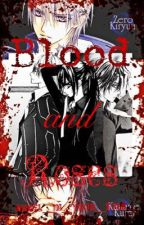 Blood and Roses {Book 2} [ON HOLD] by chey_mp3