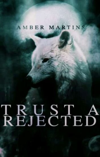 Trust A Rejected [#Wattys2017]