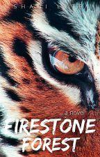 Firestone Forest I  #Wattys2016 by FantasyDreamer93