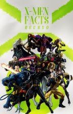 X-Men Facts by -cevans