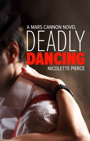 Deadly Dancing (Mars Cannon book 1) by NPierce