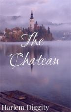 The Château  (MalexMale Romance) by HarlemDiggity