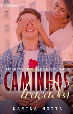 Caminhos Traçados 2ª Edição by KarinaMotta