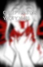 CREEPYPASTAS YAOI Y YURI by JIRAFITAB12