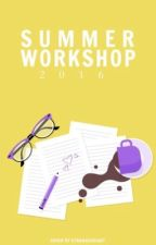 Summer Workshop 2016 (Completed) by WritersRing