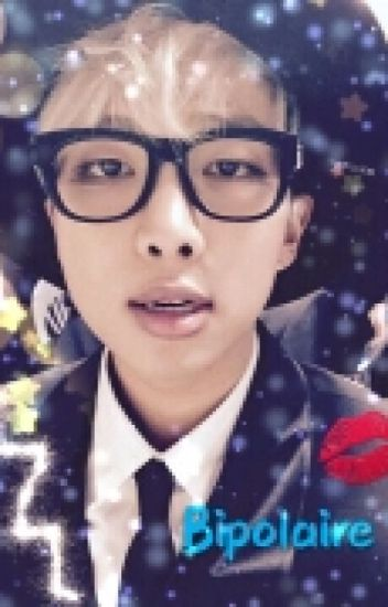 Bipolaire? [ Kim Namjoon / Rap Monster -BTS]