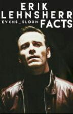 Erik Lehnsherr Facts [ Act Lenta ]. by Evxns_Sloxn