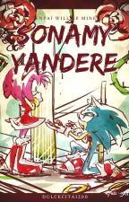 Amor Yandere -Sonamy- by dulcecita1200