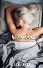 Inhumaine by JeSuisPas_