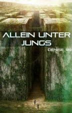Allein unter Jungs (Maze Runner ff) by Nise99