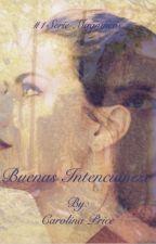 Buenas Intenciones©  #1 Serie Magníficos  by CarolinaGonzalez314
