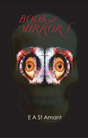 Chapter 1, Book of Mirrors  by eastamant