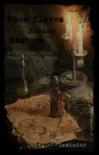When Slaves  Became  Masters - A Fictional Horror Story Based On True Facts by irtezazam