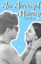 An Arranged Marriage ~Rudy Mancuso~  by Oliviabarron16