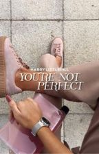 you're not perfect . ls by harrylittlepill