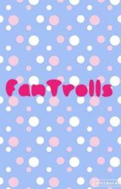My Fantrolls by FlamingFandom