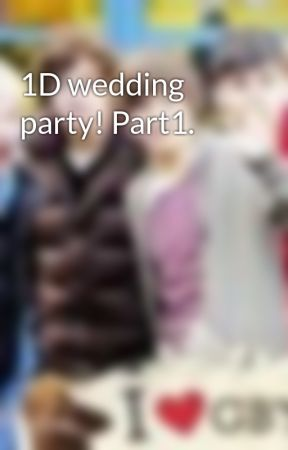 1D wedding party! Part1. by OnedirectionLiamnial