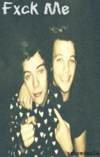 Fxck Me (Larry Stylinson Short Story) by asbowden14
