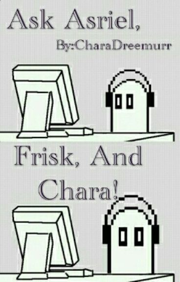 Ask Asriel, Frisk, And Chara!