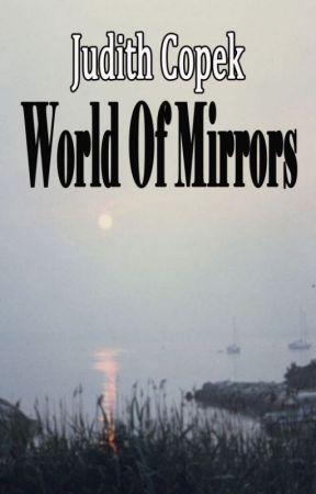 World of Mirrors by JudyTravisCopek