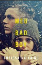 Meu Bad Boy by Thaissa_Kailaine