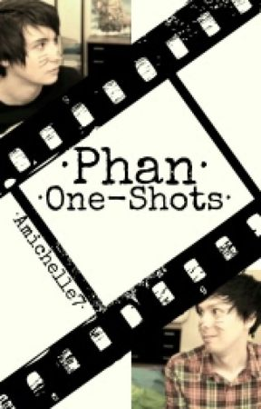 ·Phan One-Shots· by amichelle7