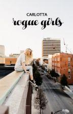 Rogue Girls by CarlottaOrCarly