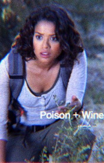 poison & wine || bellamy blake